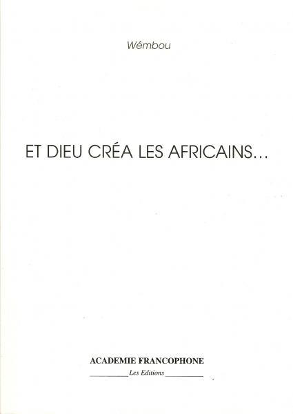 ET DIEU CREA LES AFRICAINS...